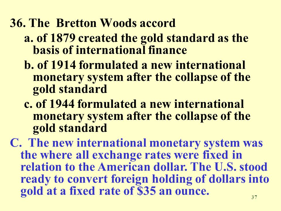 36. The Bretton Woods accord