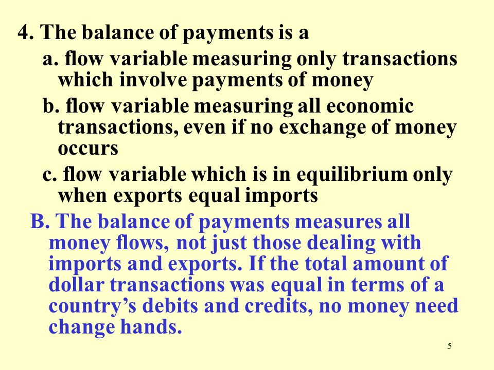 4. The balance of payments is a