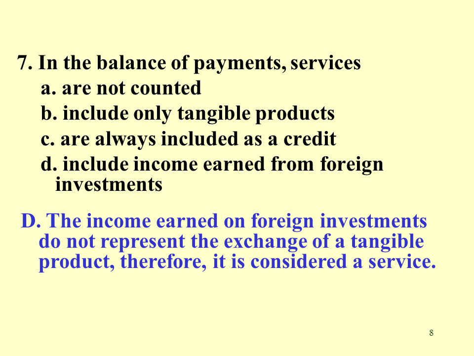7. In the balance of payments, services