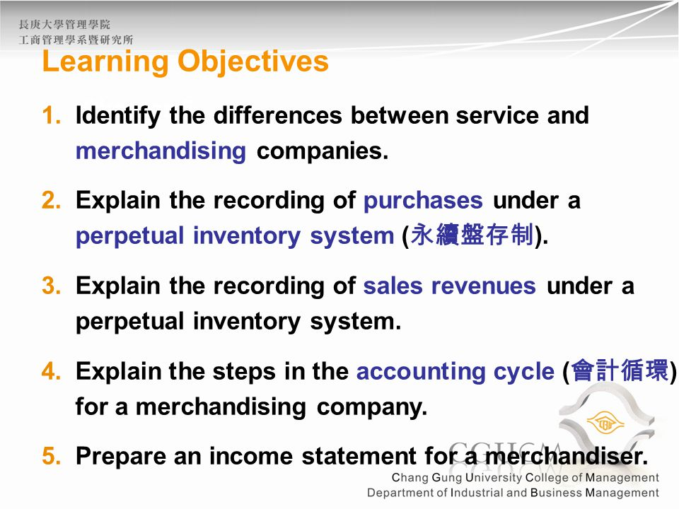 Learning Objectives Identify the differences between service and merchandising companies.