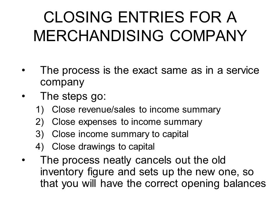 CLOSING ENTRIES FOR A MERCHANDISING COMPANY