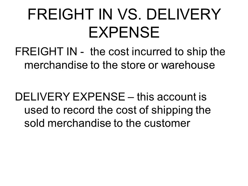 FREIGHT IN VS. DELIVERY EXPENSE