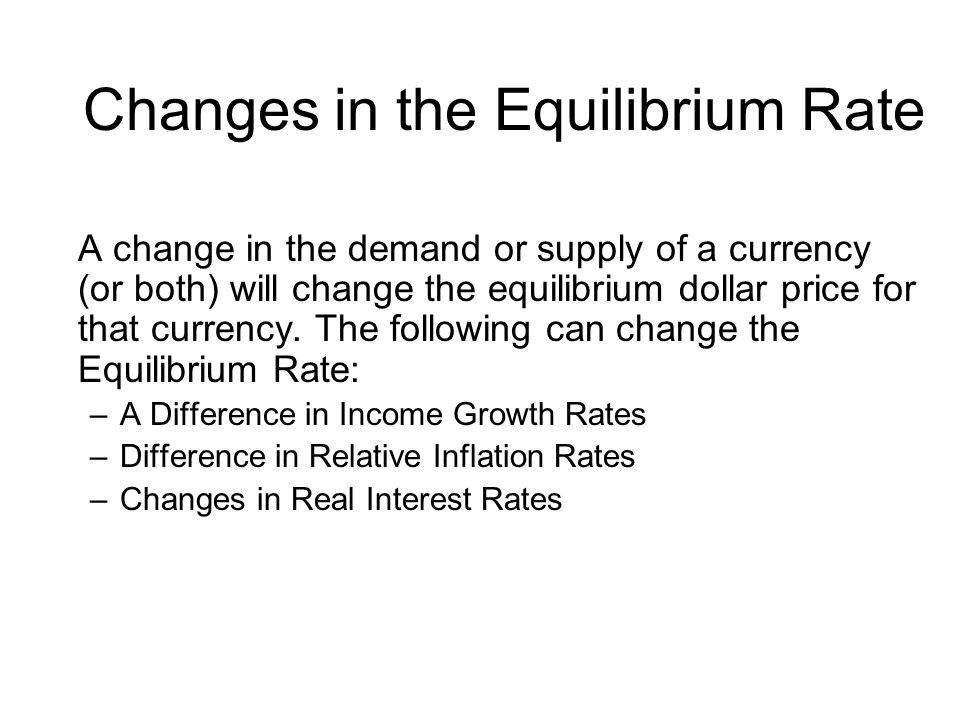 Changes in the Equilibrium Rate