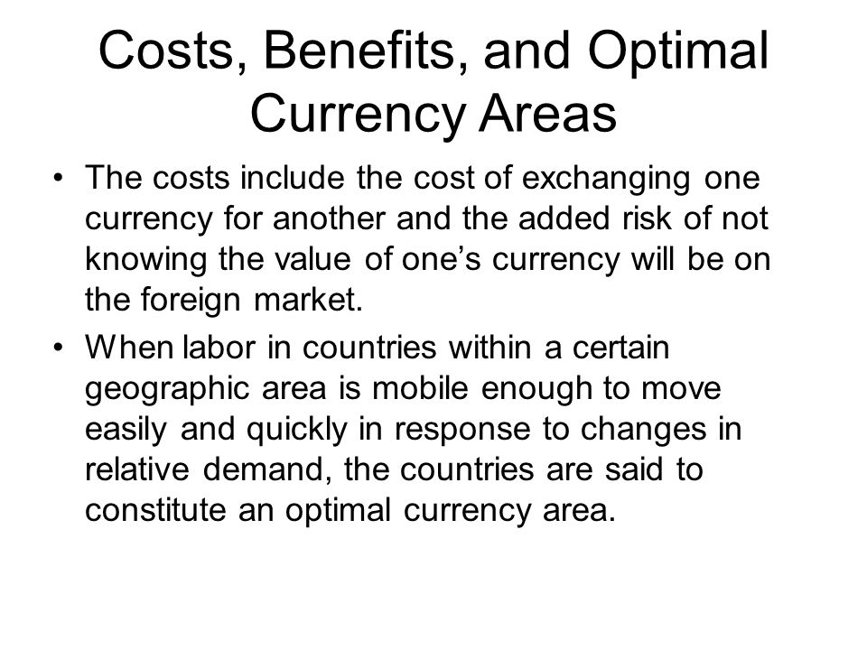 Costs, Benefits, and Optimal Currency Areas