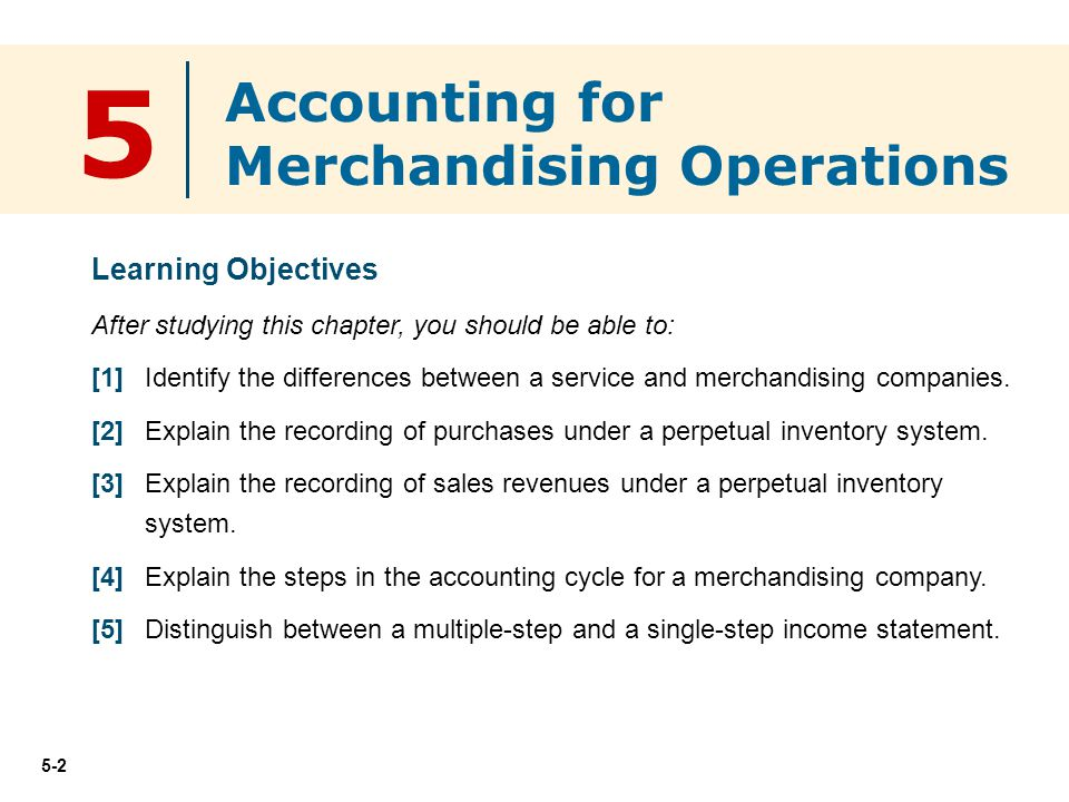 5 Accounting for Merchandising Operations Learning Objectives