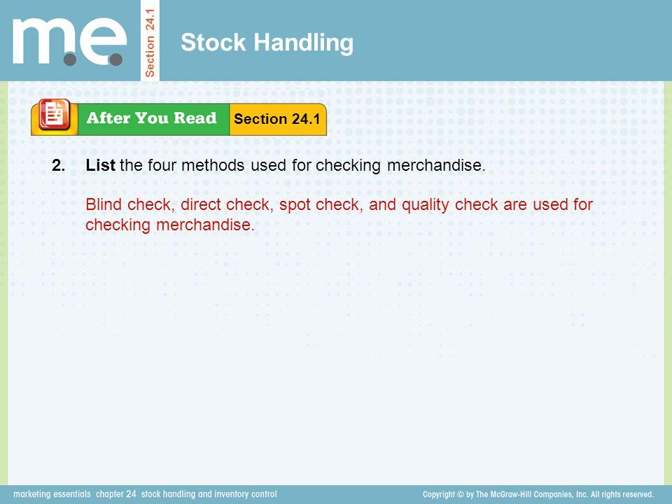 Stock Handling 2. List the four methods used for checking merchandise.