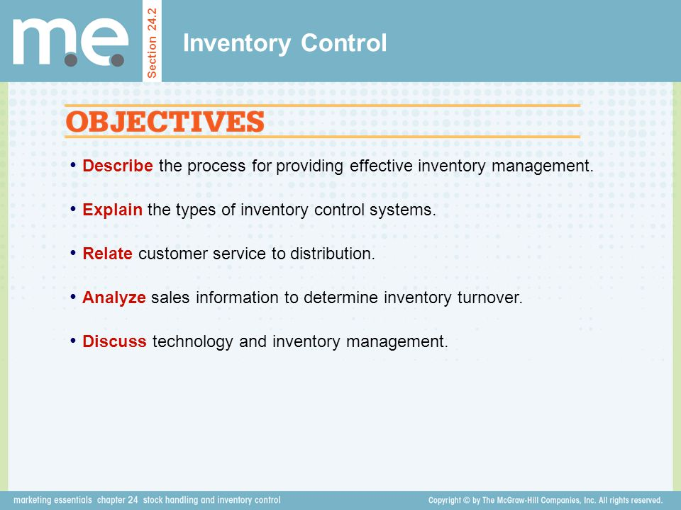 Inventory Control Section 24.2. Describe the process for providing effective inventory management.