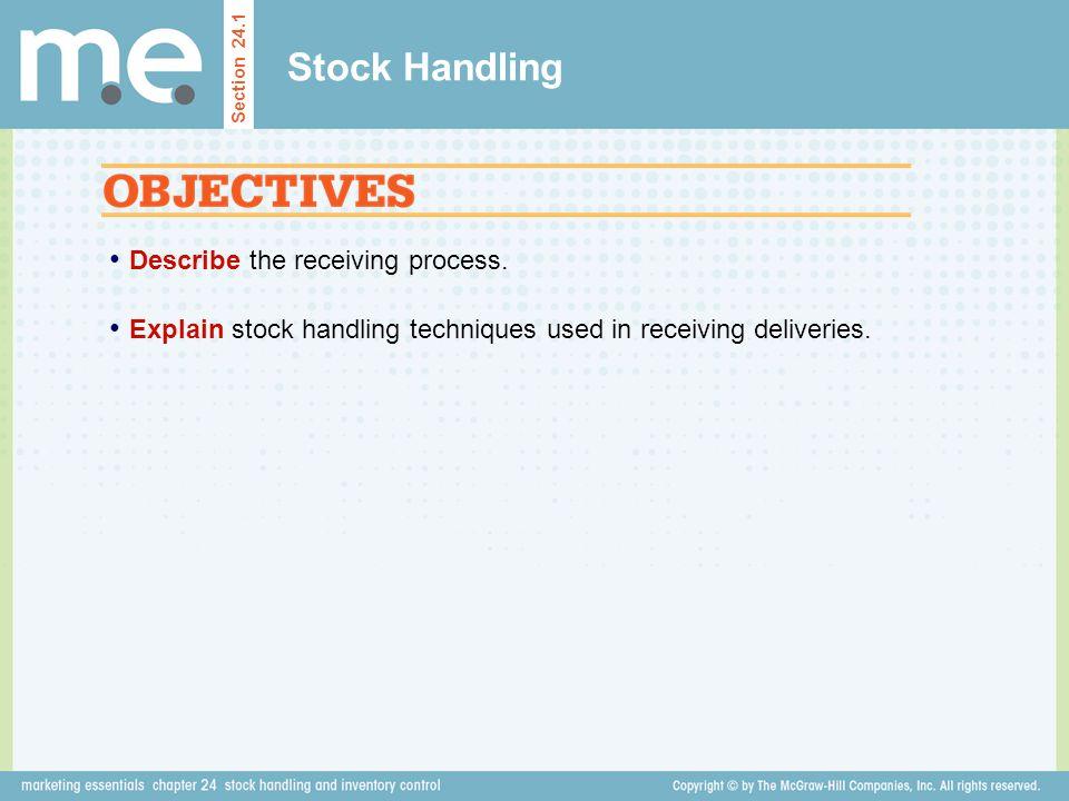 Stock Handling Describe the receiving process.