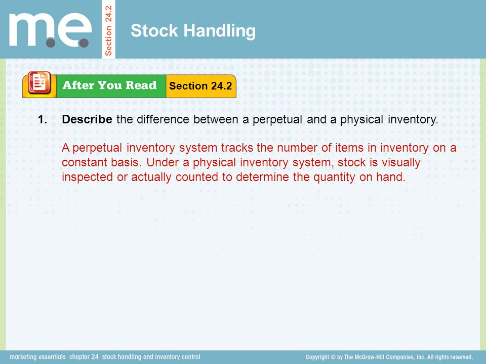 Stock Handling Section 24.2. Section 24.2. 1. Describe the difference between a perpetual and a physical inventory.