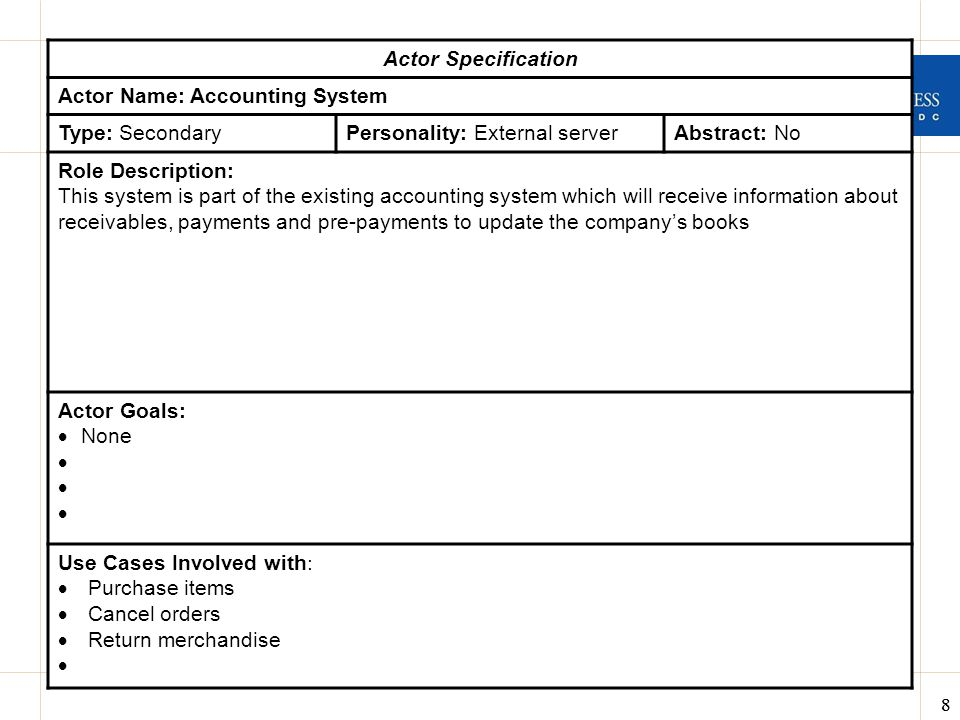 Actor Specification Actor Name: Accounting System. Type: Secondary. Personality: External server.
