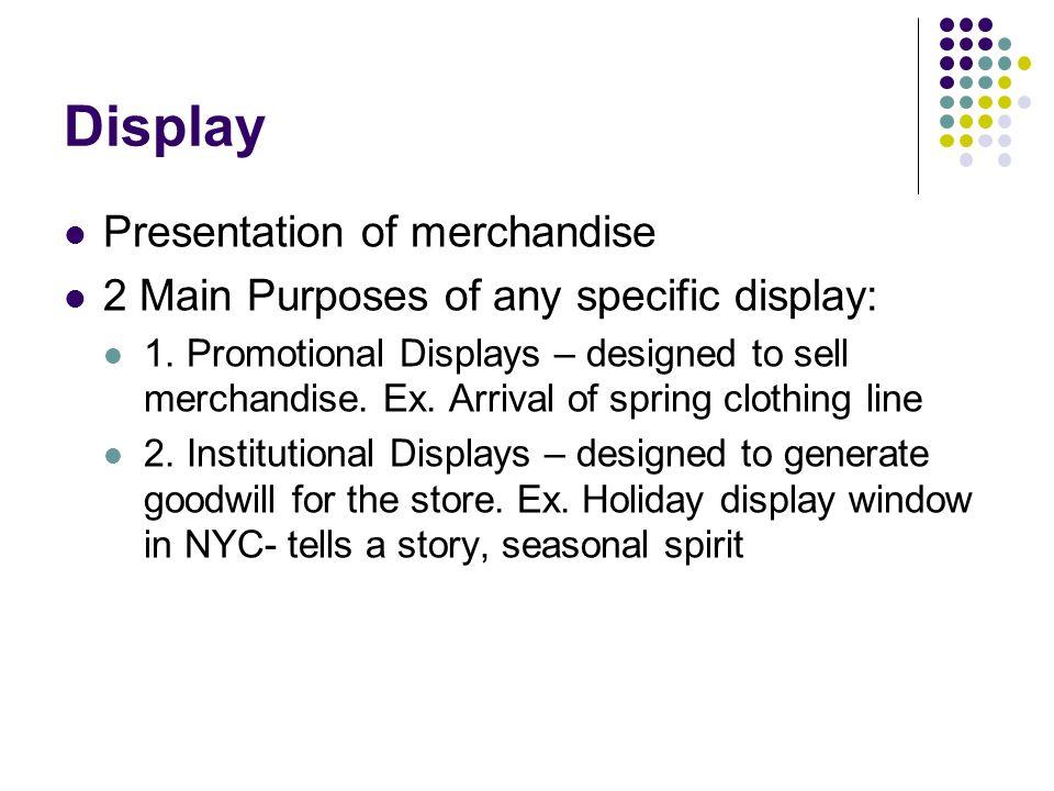 Display Presentation of merchandise