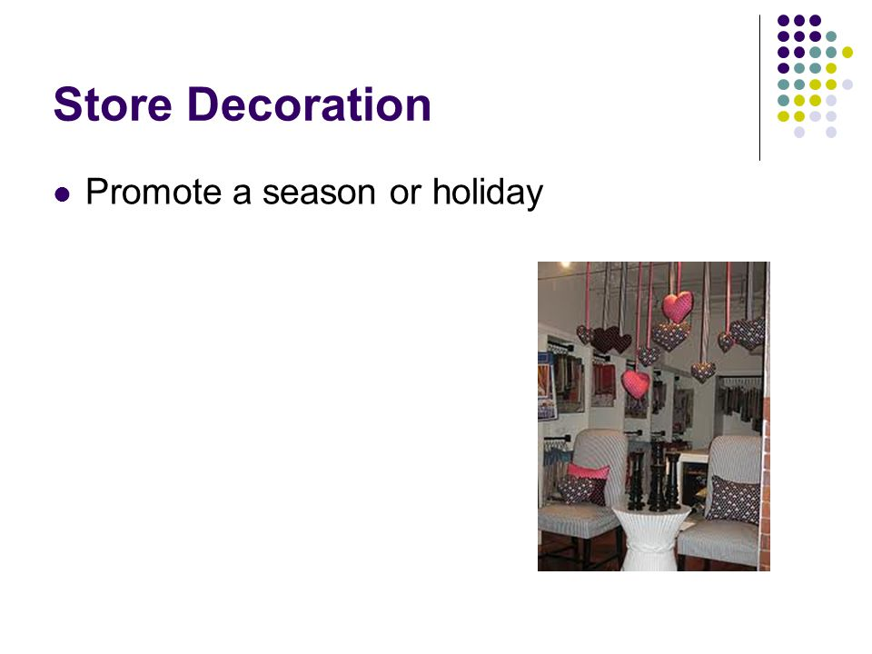 Store Decoration Promote a season or holiday