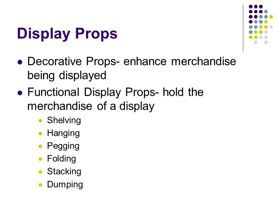 Display Props Decorative Props- enhance merchandise being displayed