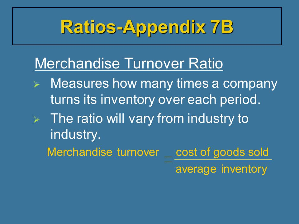 Ratios-Appendix 7B Merchandise Turnover Ratio