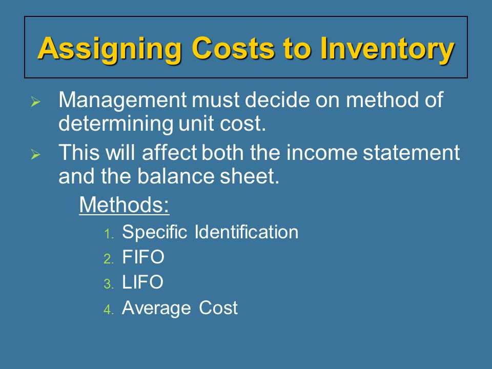 Assigning Costs to Inventory