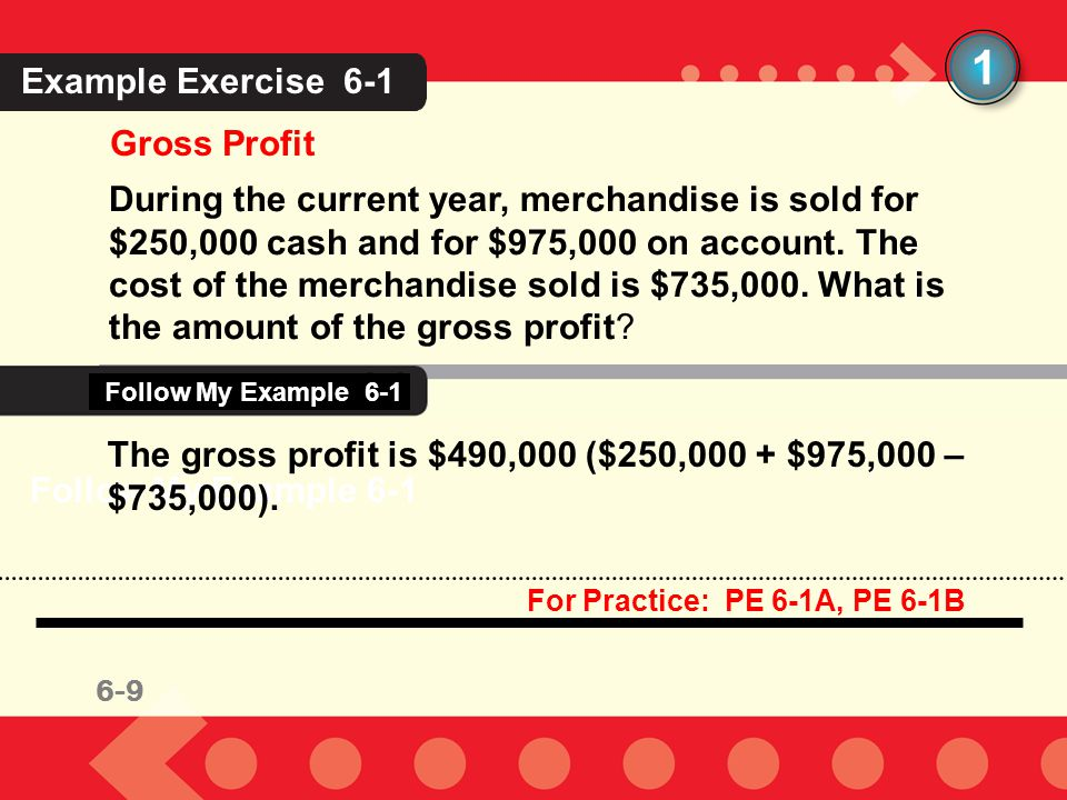 1 Example Exercise 6-1 Gross Profit