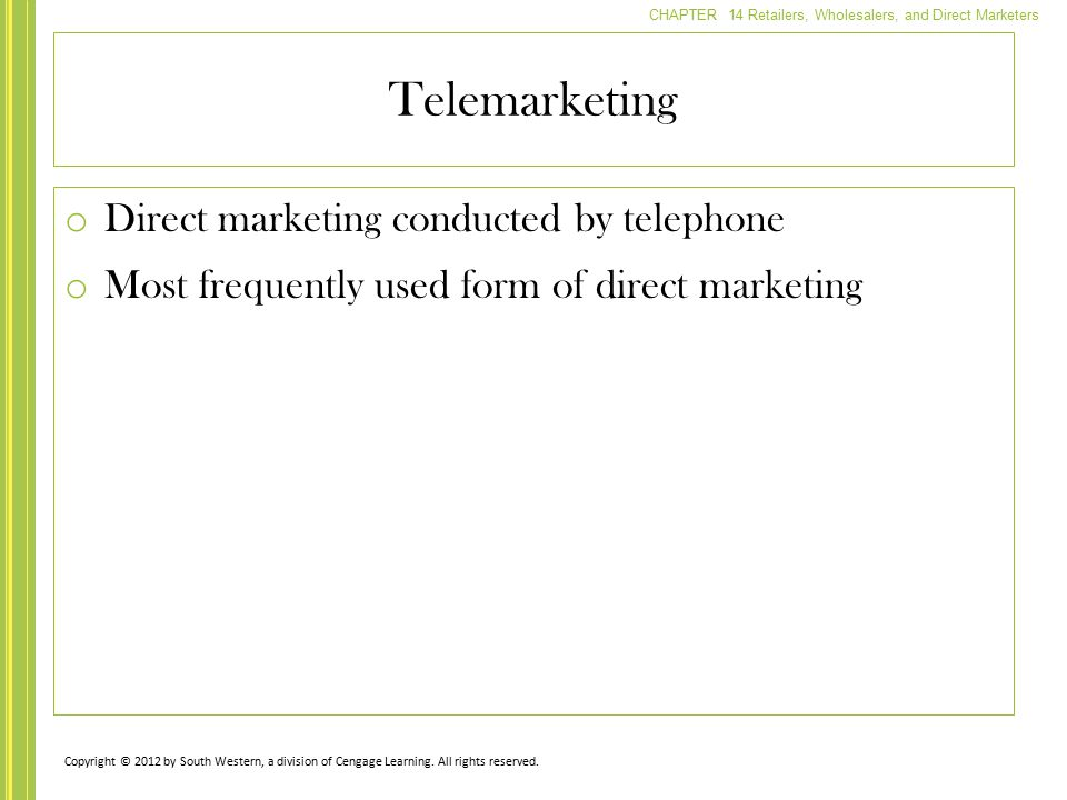 Telemarketing Direct marketing conducted by telephone