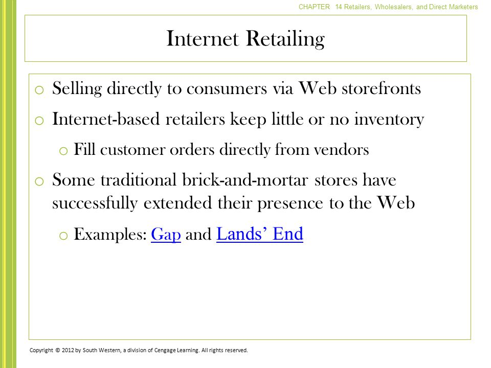 Internet Retailing Selling directly to consumers via Web storefronts