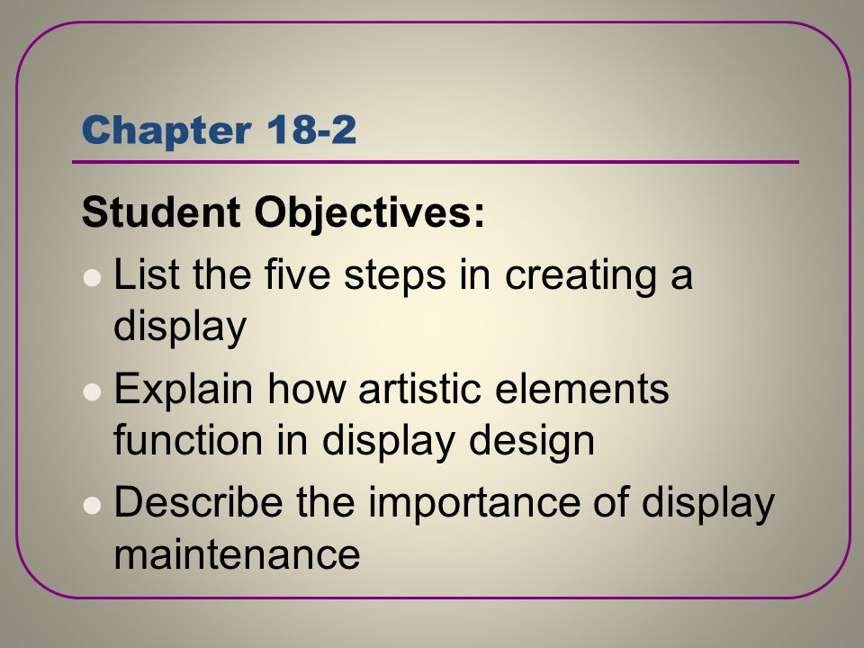 List the five steps in creating a display