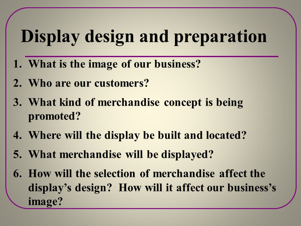 Display design and preparation
