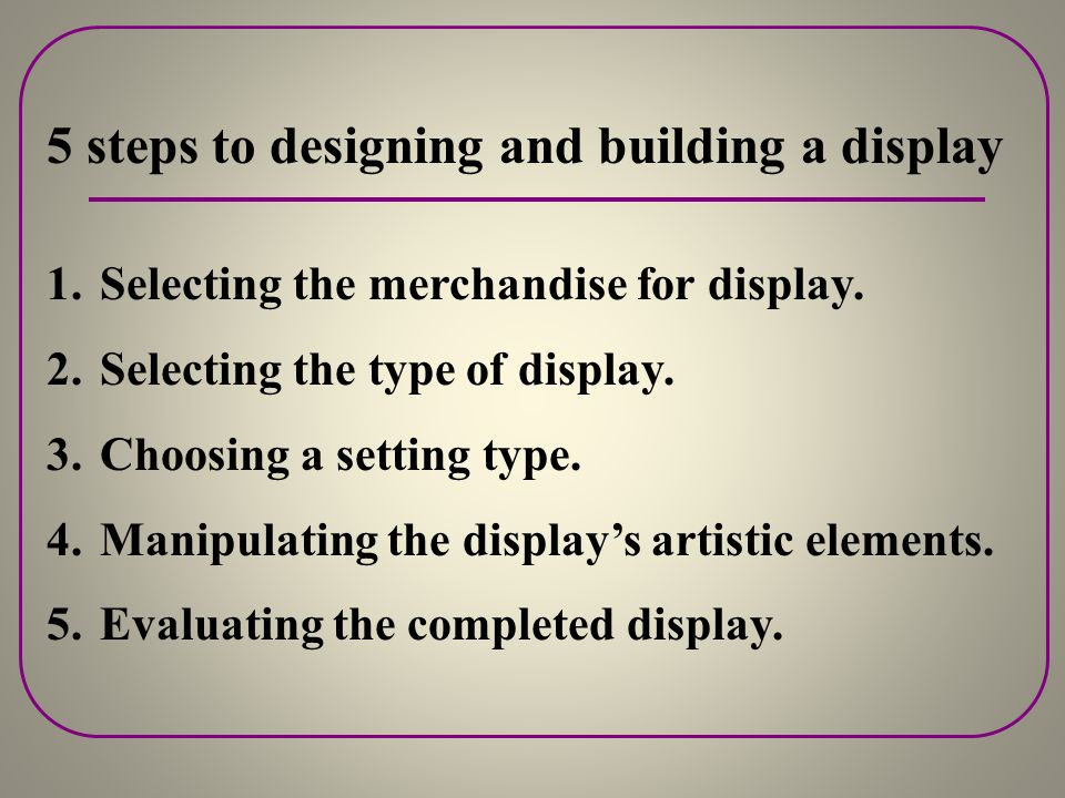 5 steps to designing and building a display
