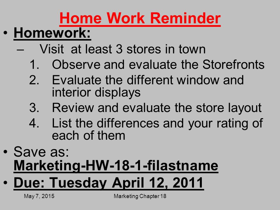 Home Work Reminder Homework: Save as: Marketing-HW-18-1-filastname