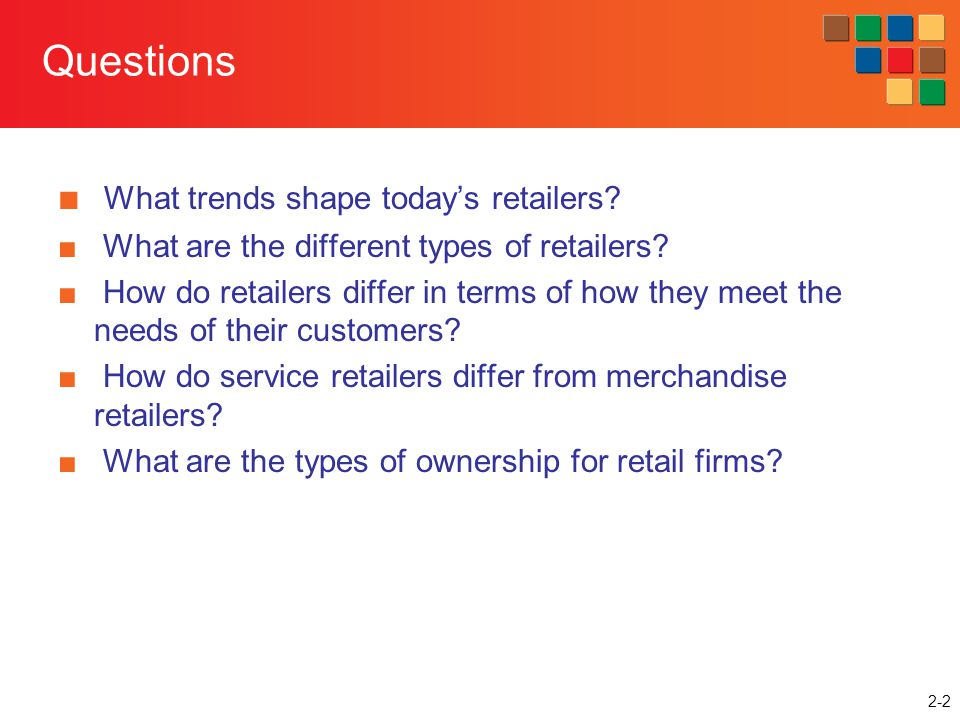 Questions What trends shape today's retailers