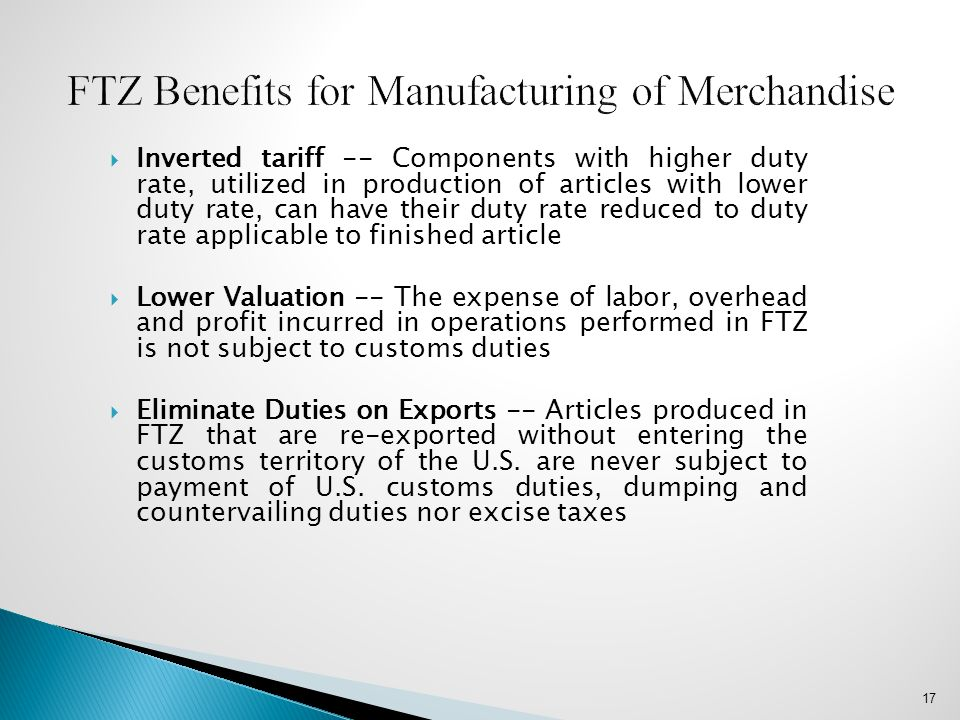 FTZ Benefits for Manufacturing of Merchandise