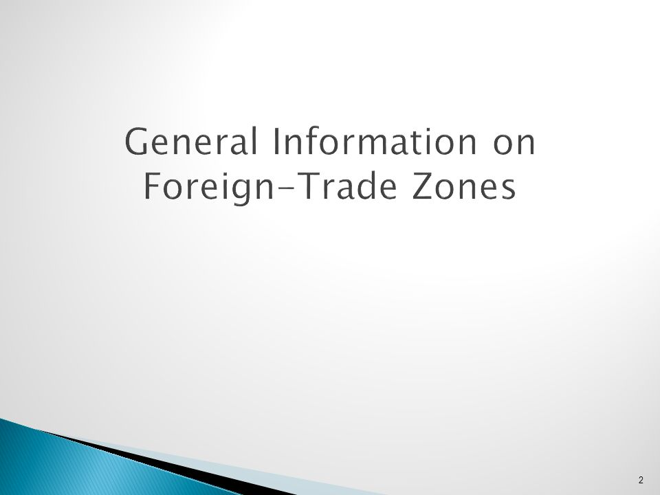 General Information on Foreign-Trade Zones