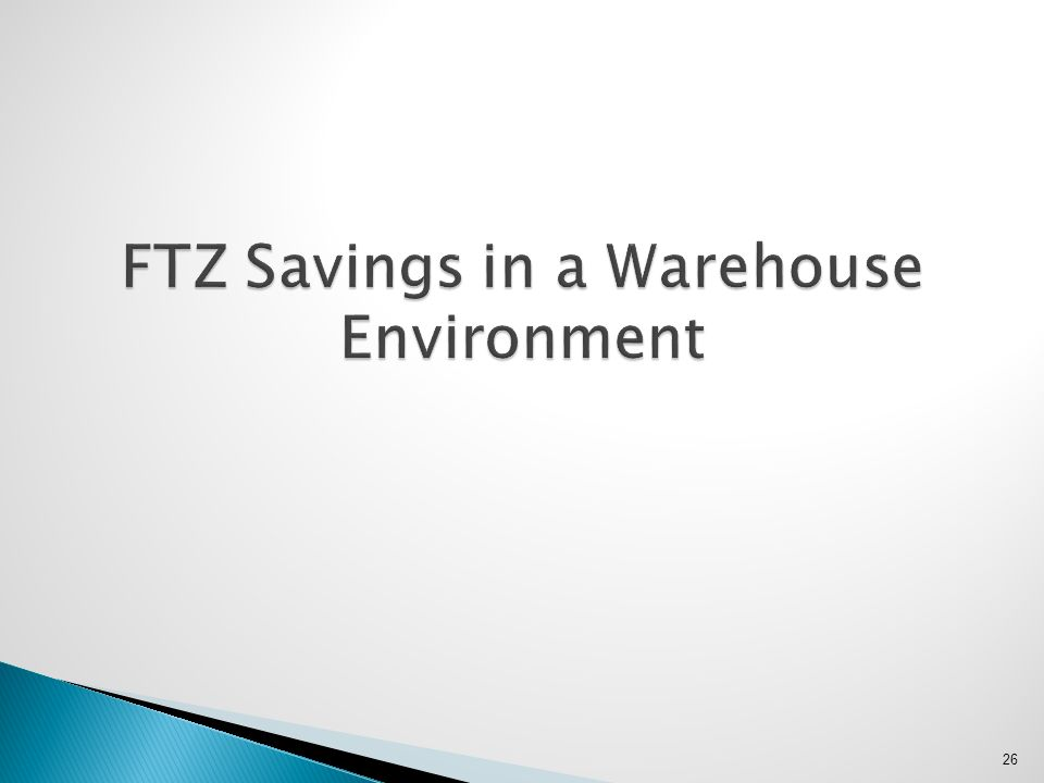 FTZ Savings in a Warehouse Environment