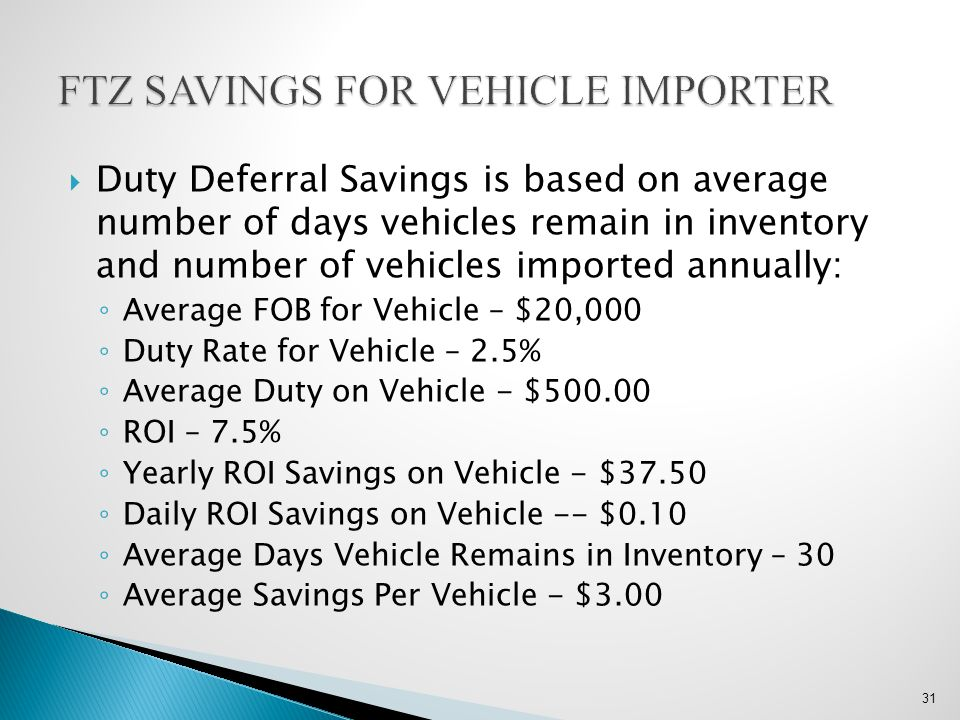 FTZ SAVINGS FOR VEHICLE IMPORTER