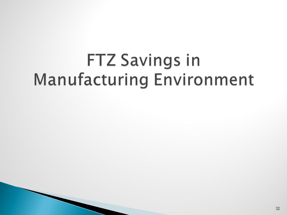 FTZ Savings in Manufacturing Environment