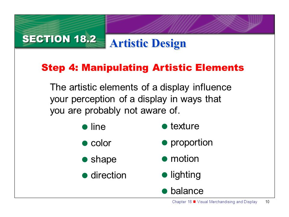 Artistic Design SECTION 18.2 Step 4: Manipulating Artistic Elements