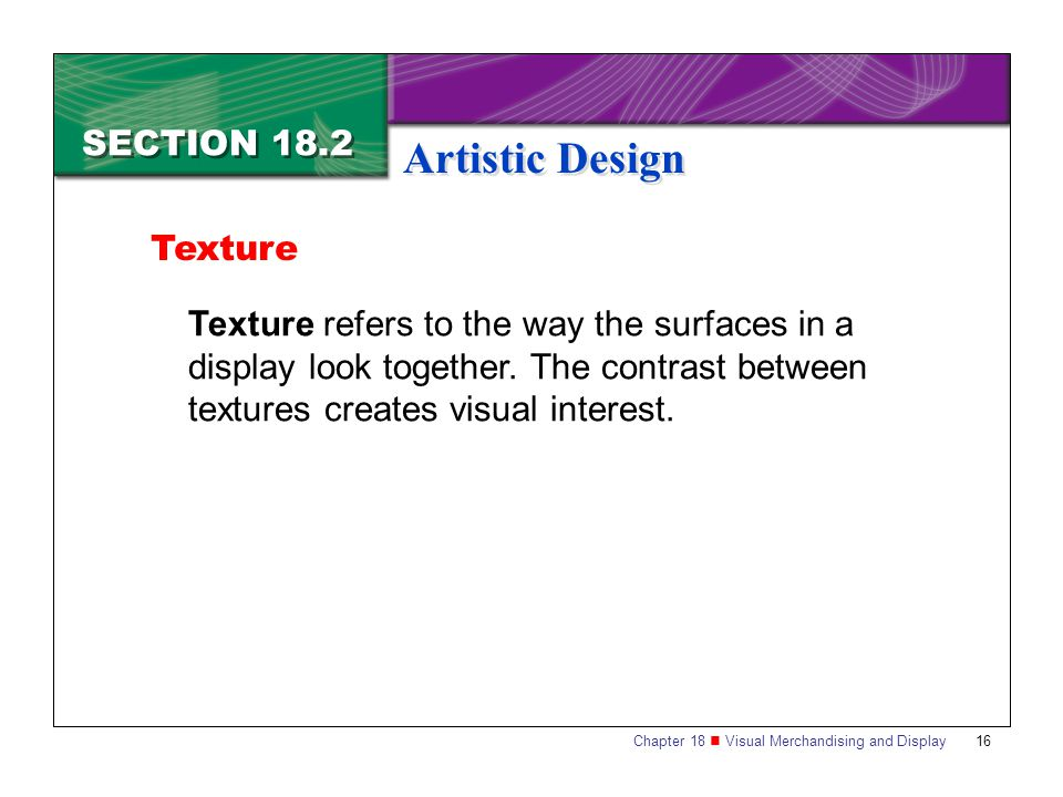 Artistic Design SECTION 18.2 Texture