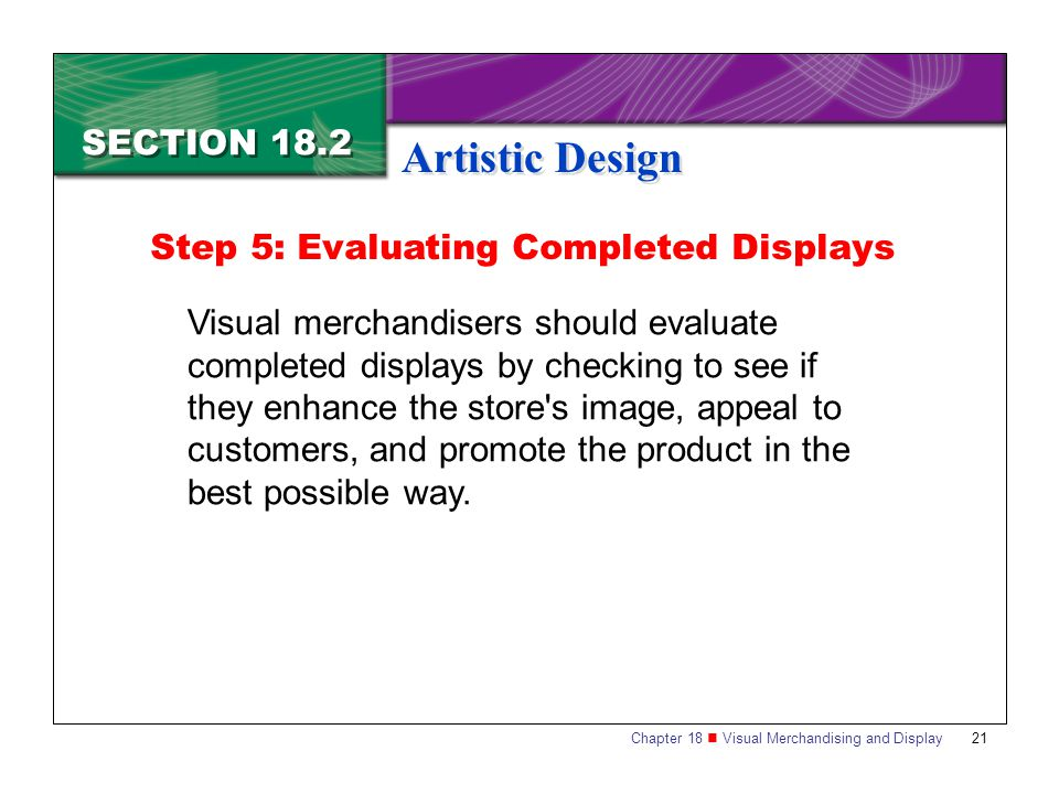 Artistic Design SECTION 18.2 Step 5: Evaluating Completed Displays