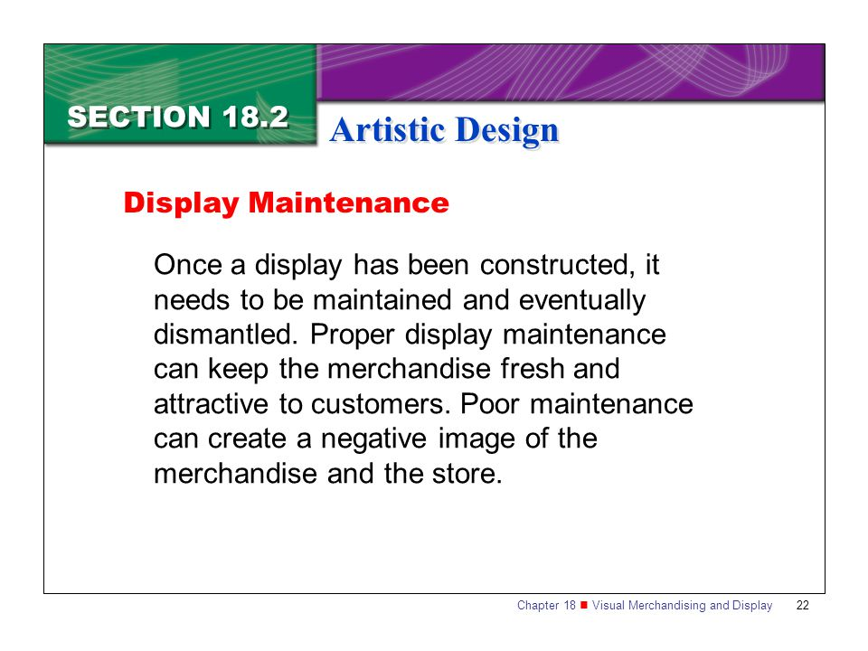 Artistic Design SECTION 18.2 Display Maintenance