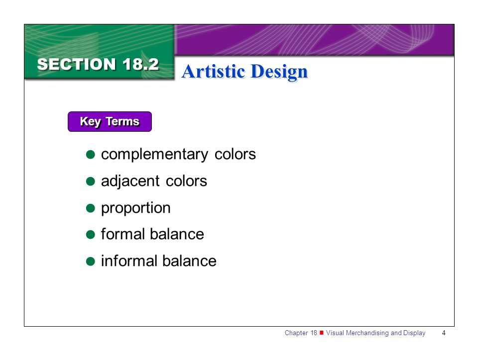 Artistic Design SECTION 18.2 complementary colors adjacent colors