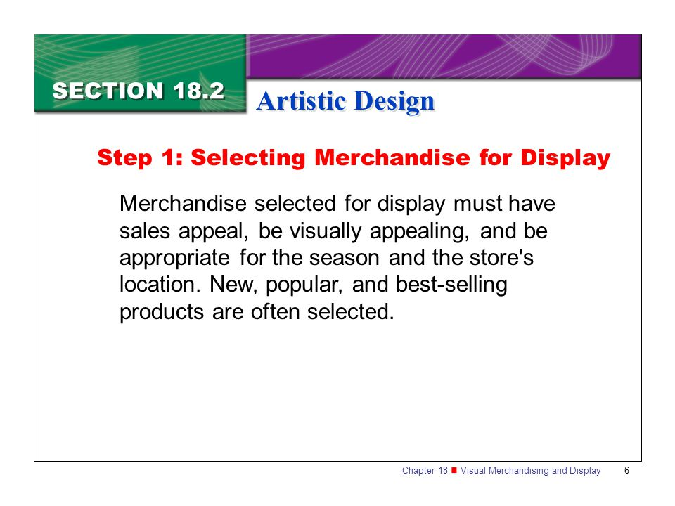 Artistic Design SECTION 18.2 Step 1: Selecting Merchandise for Display