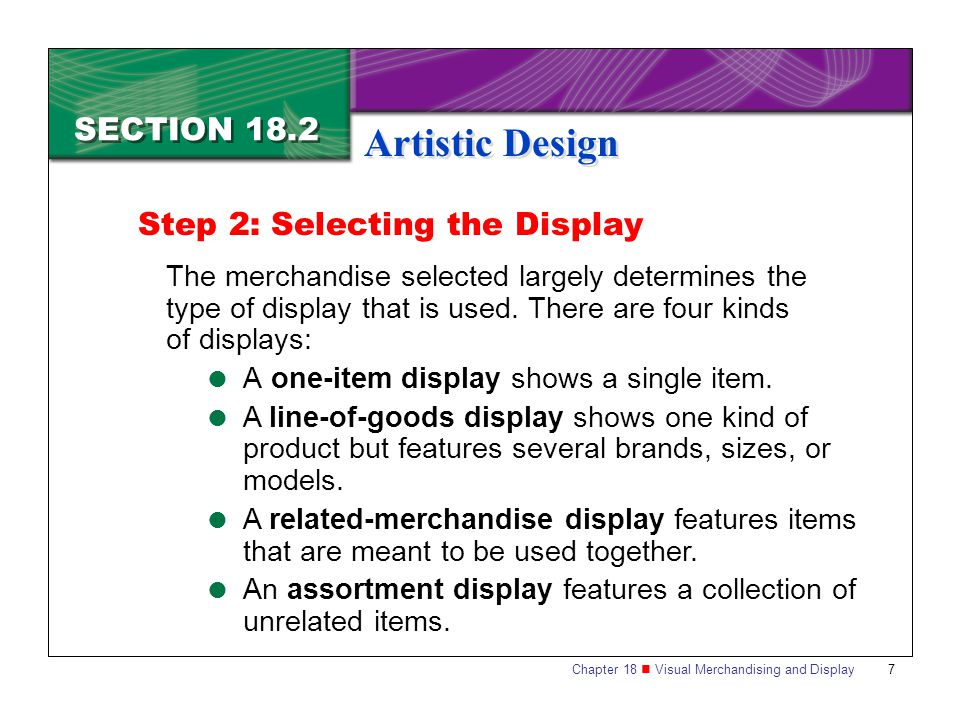 Artistic Design SECTION 18.2 Step 2: Selecting the Display