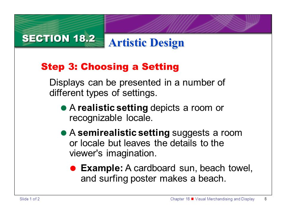 Artistic Design SECTION 18.2 Step 3: Choosing a Setting