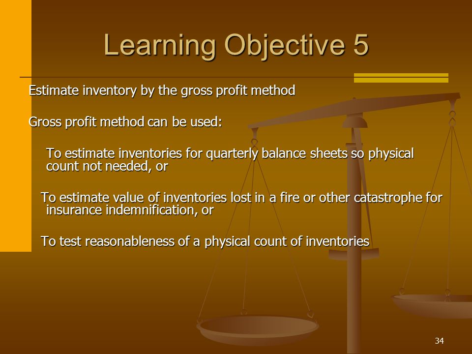 Learning Objective 5 Estimate inventory by the gross profit method