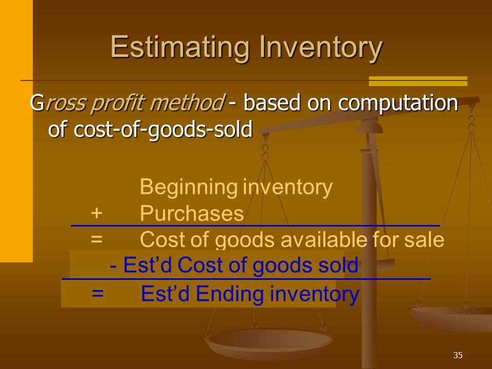 Estimating Inventory Gross profit method - based on computation of cost-of-goods-sold. Beginning inventory.