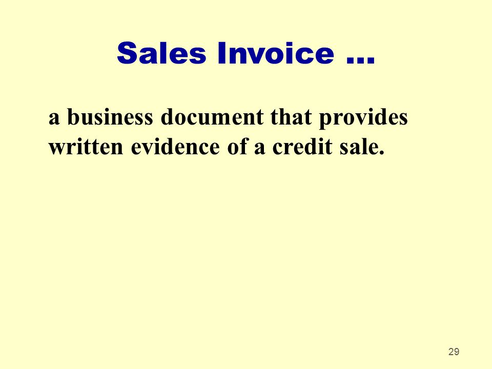 Sales Invoice ... a business document that provides written evidence of a credit sale.
