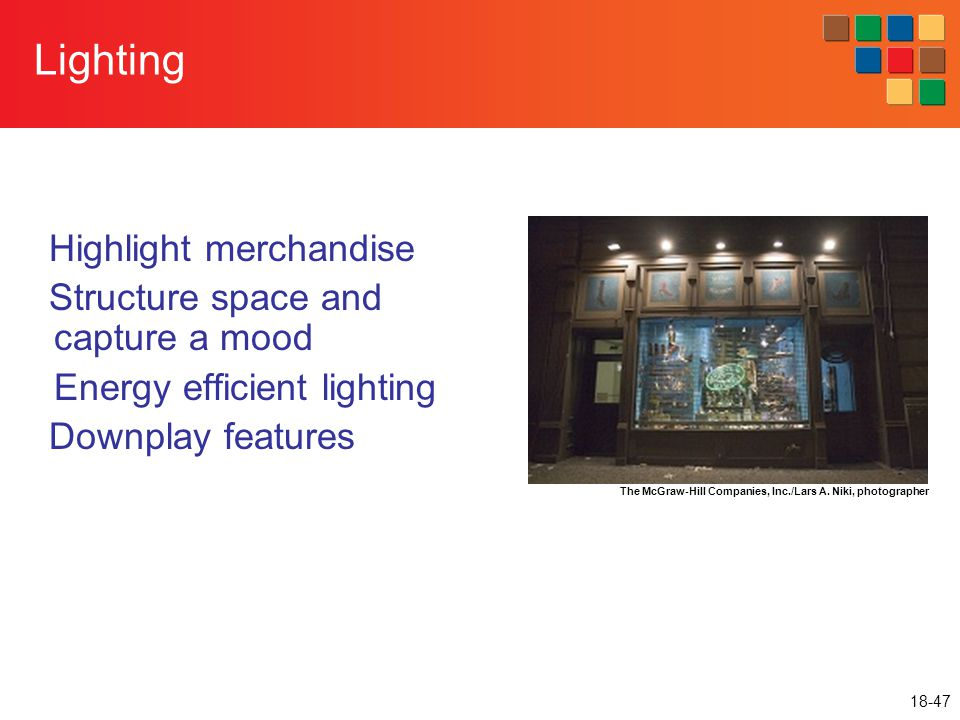 Lighting Highlight merchandise Structure space and capture a mood
