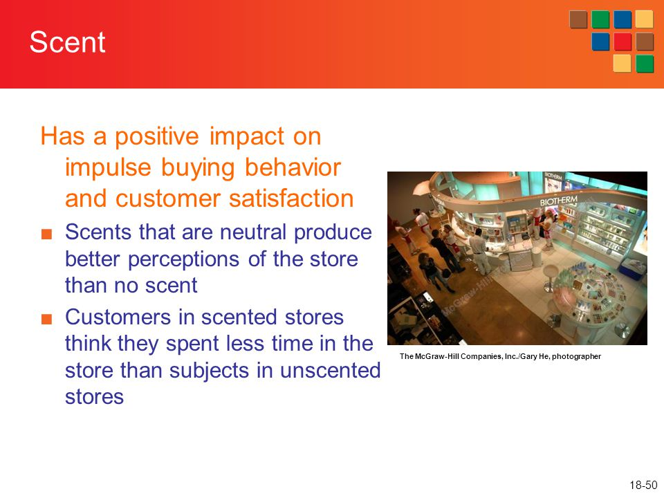 Scent Has a positive impact on impulse buying behavior and customer satisfaction.