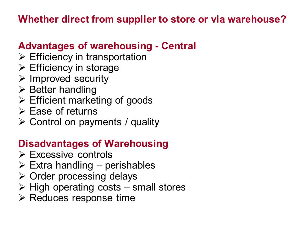 Whether direct from supplier to store or via warehouse