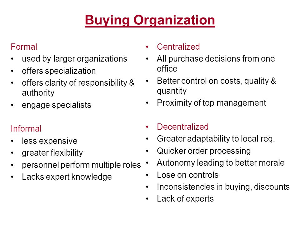 Buying Organization Formal used by larger organizations