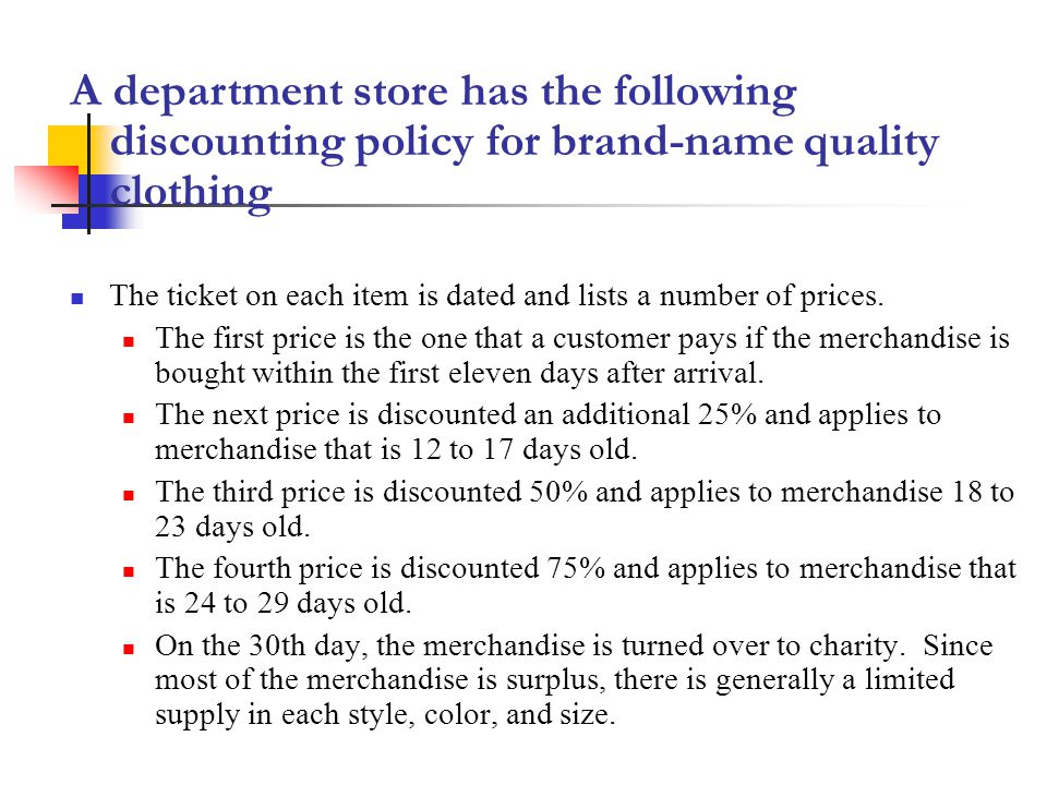 A department store has the following discounting policy for brand-name quality clothing