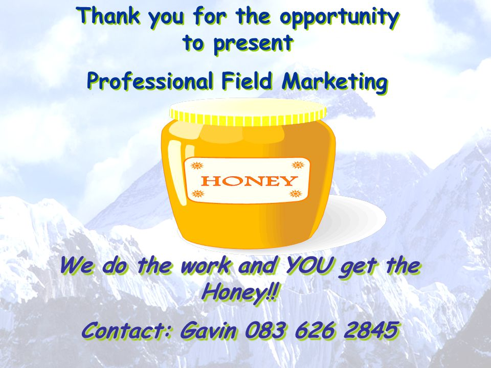 Thank you for the opportunity to present Professional Field Marketing