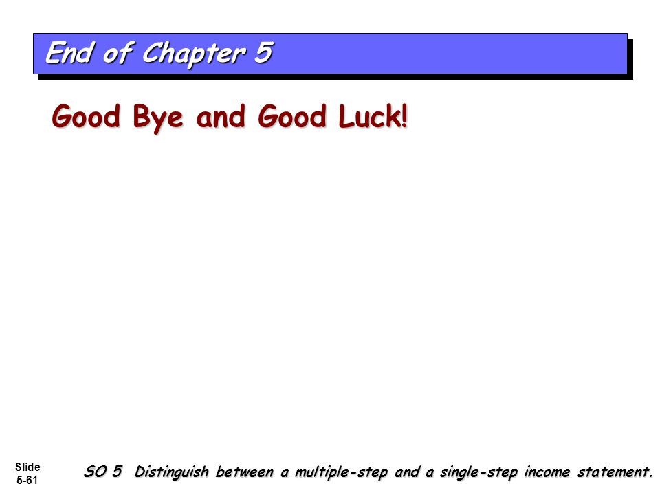 Good Bye and Good Luck! End of Chapter 5